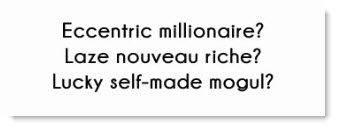 Eccentric Millionaire