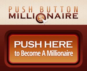 push button millionaire review