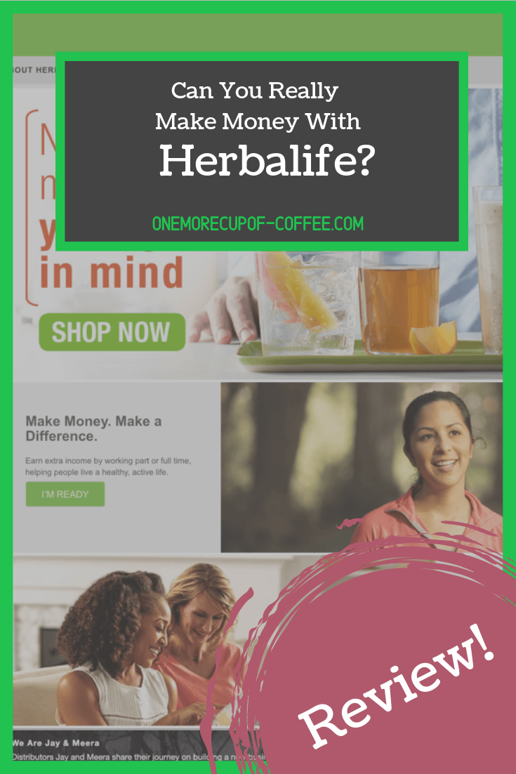 "screenshot of herbalife website with the heading ""can you really make money with herbalife?"""