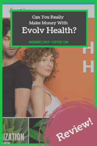 "screenshot of the evol health website with text heading that says ""can you really make money with evolve health?"""
