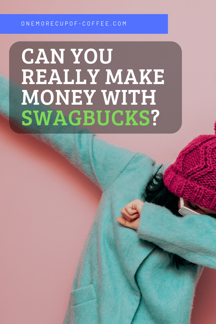 "young person dabbing on some haters with text overlay that says, ""can you really make money with Swagbucks?"""