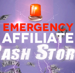 emergency affiliate cash storm