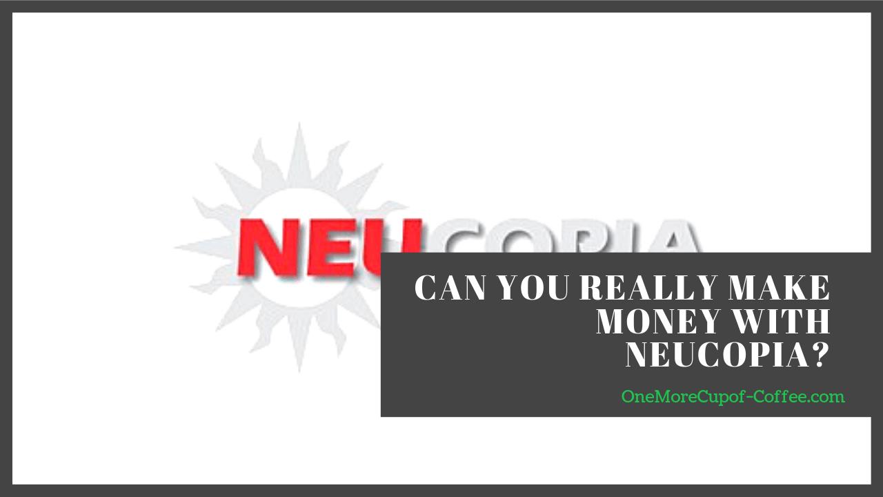 make money neucopia