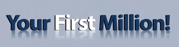 Your First Million?