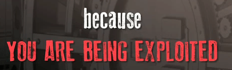 You Are Being Exploited