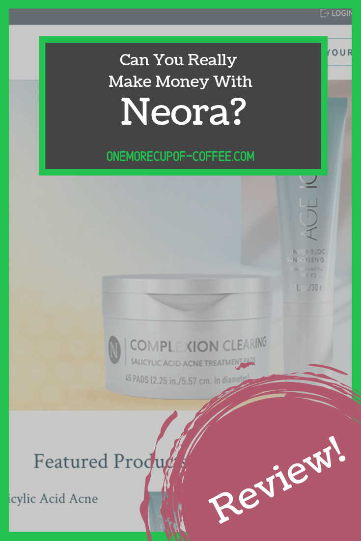 """screenshot of the neora website (previously known as nerium) with the text title, """"can you really make money with Neora?"""""""