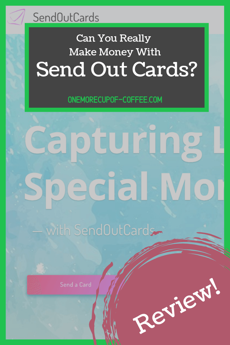 "screenshot of the send out cards website with the text overlay, ""can you really make money with send out cards?"""