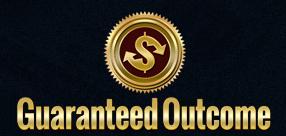 Guaranteed Outcome