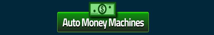 Auto Money Machines