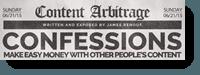 Content Arbitrage Confessions