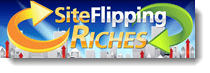 site flipping riches
