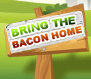 Bring the Bacon Home
