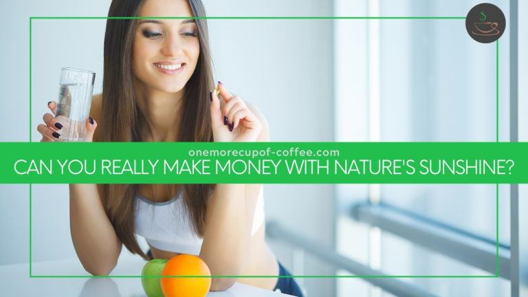 Can You Really Make Money With Nature's Sunshine featured image