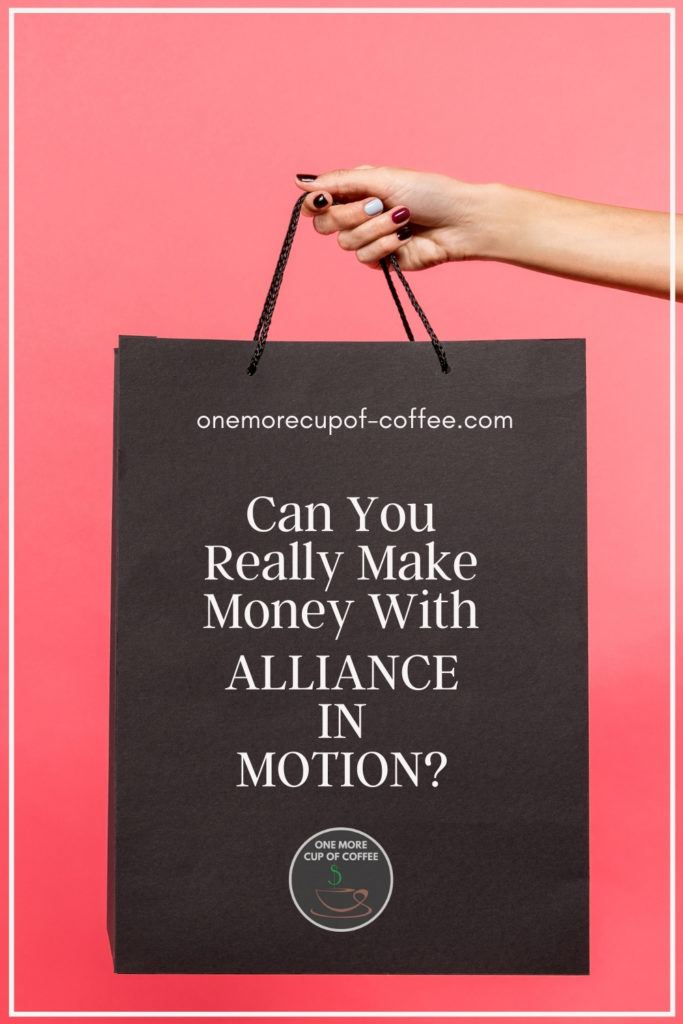 """a hand holding out a big dark brown shopping bag against a pink background; with text overlay """"Can You Really Make Money With Alliance In Motion?"""""""