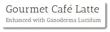 Gourmet Cafe Latte