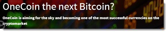 Is OneCoin the next Bitcoin?