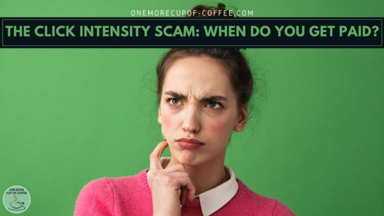 The Click Intensity Scam_ When Do You Get Paid fetured image