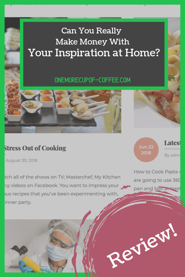 "your inspiration at home website screenshot with text overlay, ""can you really make money with your inspiration at home?"""