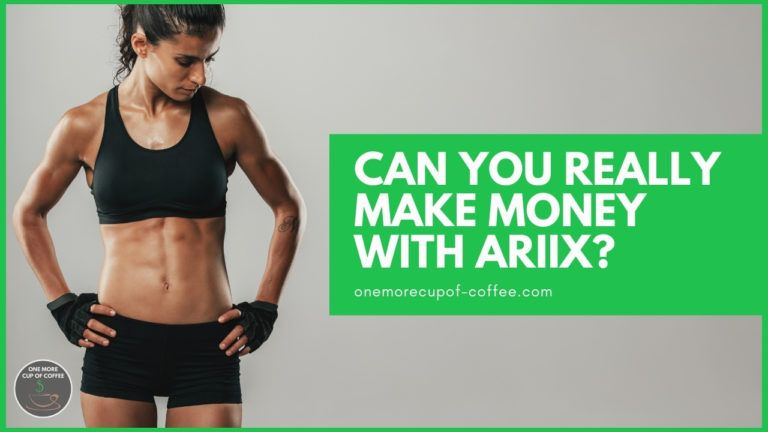 Can You Really Make Money With ARIIX featured image
