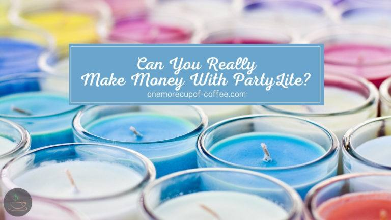 Can You Really Make Money With PartyLite featured image