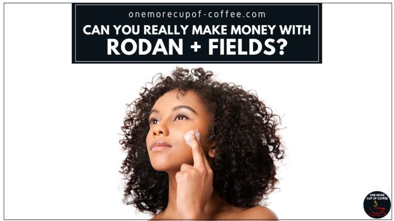 Can You Really Make Money With Rodan + Fields featured image