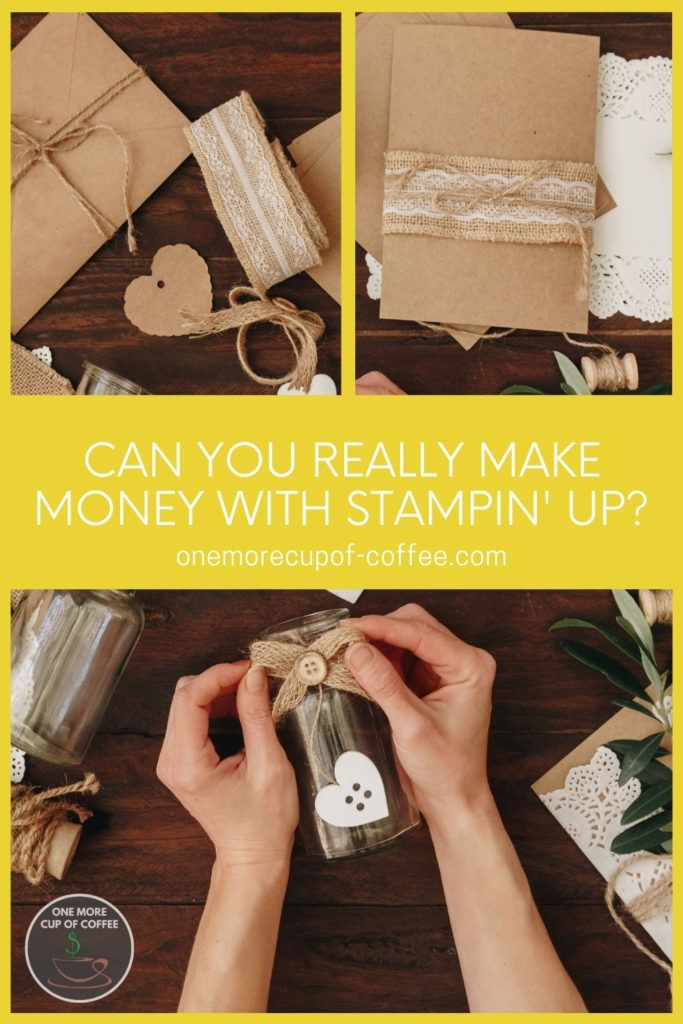 """photo collage of diy craft materials with text overlay """"Can You Really Make Money With Stampin' Up?"""""""