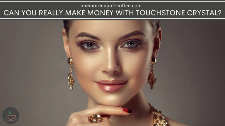 Can You Really Make Money With Touchstone Crystal featured image