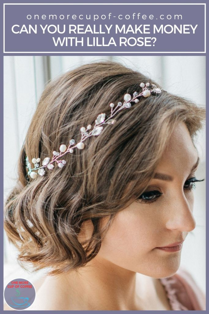 """closeup image of a woman showing her hair with accessory, with text overlay """"Can You Really Make Money With Lilla Rose?"""""""