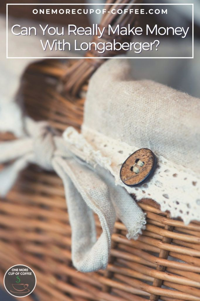 """closeup image of a basket with cloth and button trimmings; with text overlay """"Can You Really Make Money With Longaberger?"""""""