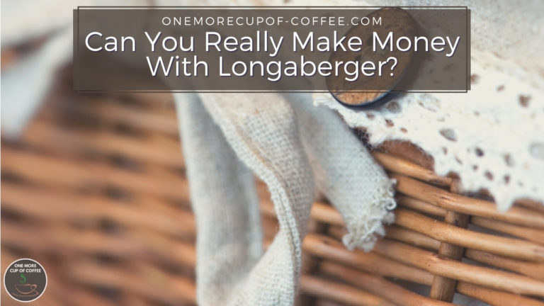 Can You Really Make Money With Longaberger featured image