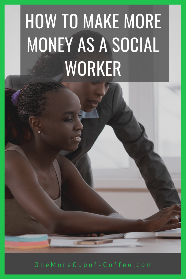 """older black woman helping a younger black woman and the heading """"make more money as a social worker"""""""