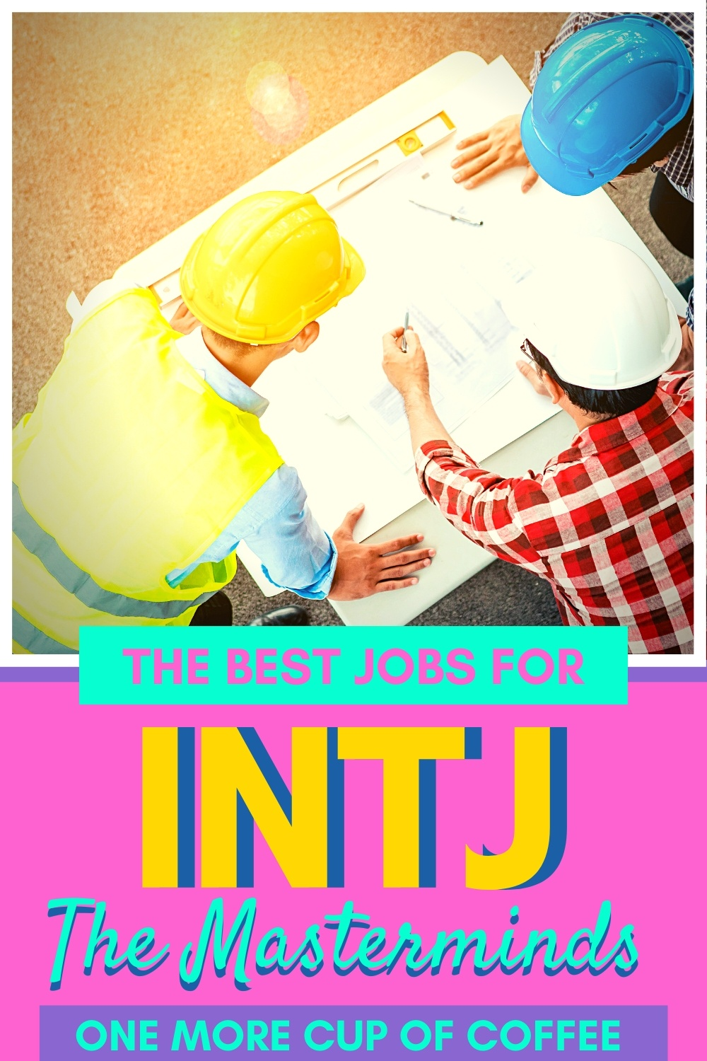 Engineers looking over plans at a job site to represent jobs for INTJ personalities.