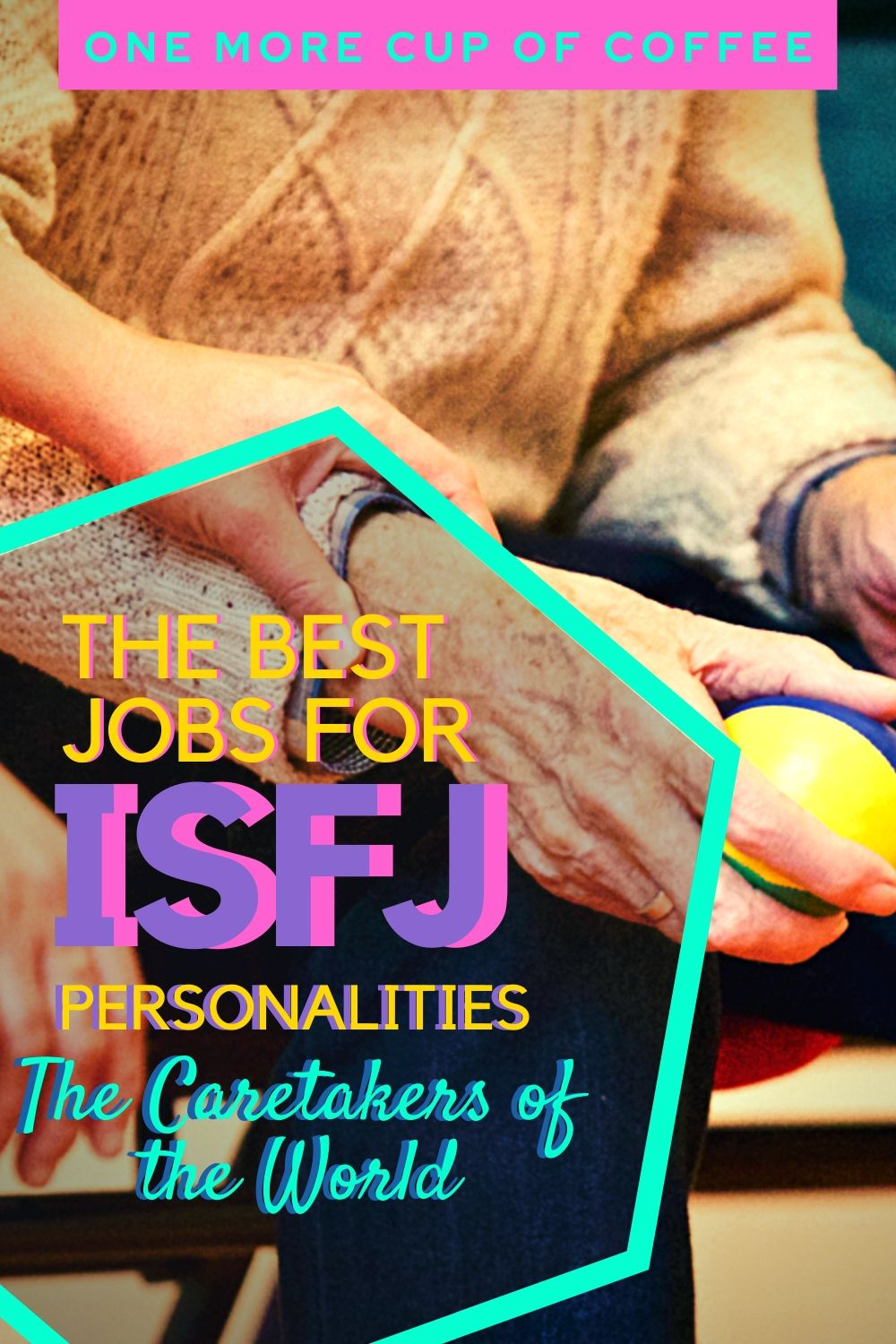 Caregiver holding an elderly hand representing the best jobs for ISFJ personalities!