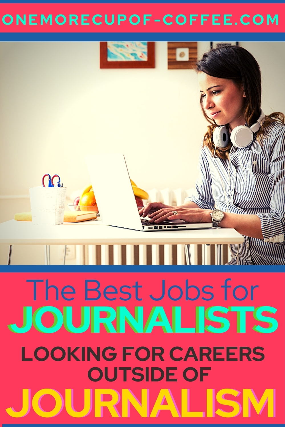 Woman working at her home office representing jobs for journalists wanting to work outside journalism