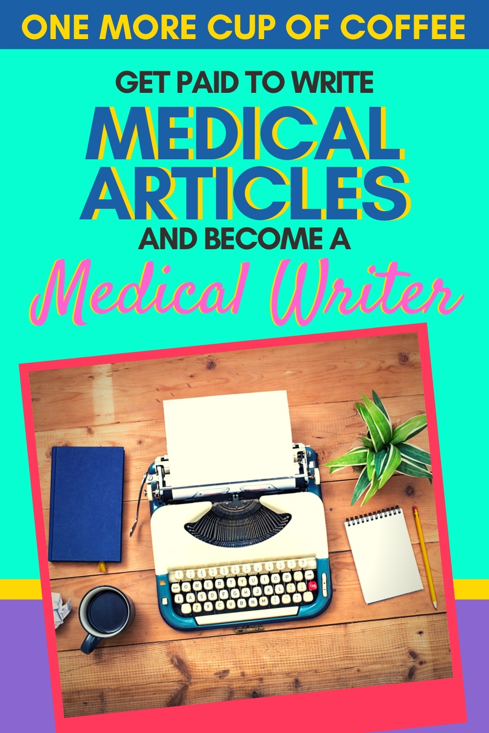 typewriter, cup of coffee and a notebook to represent a writer becoming a medical writer