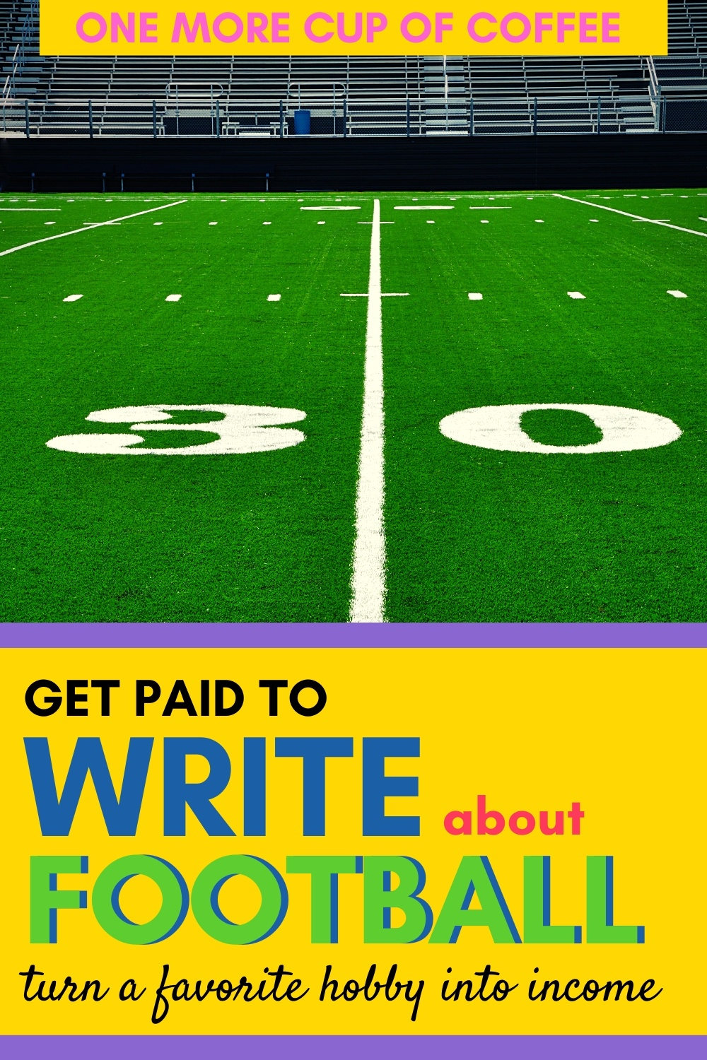 Football field illustrating getting paid to write about football.
