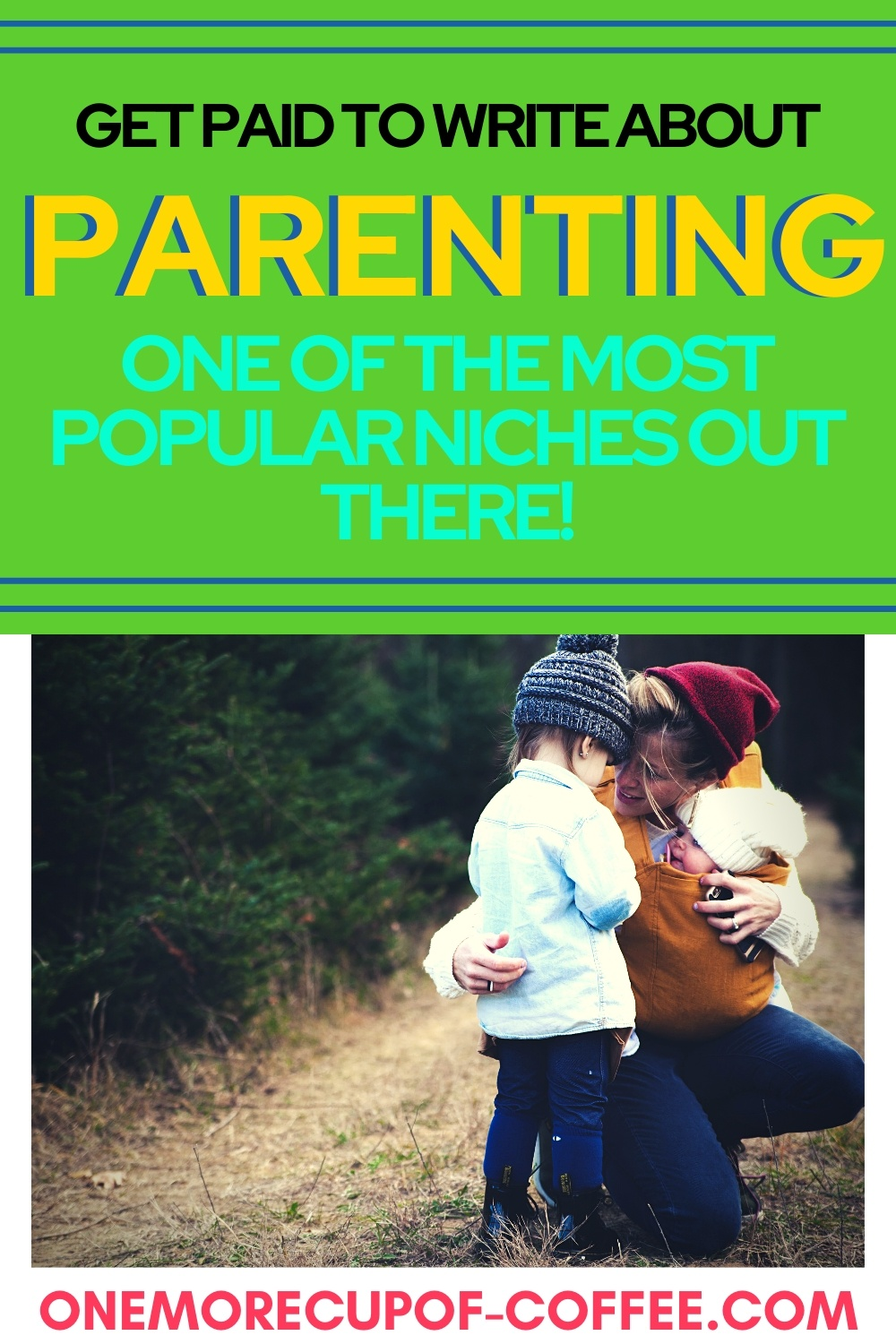 Mother holding baby and hugging toddler to represent writing about parenting