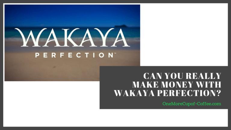 make money wakaya perfection