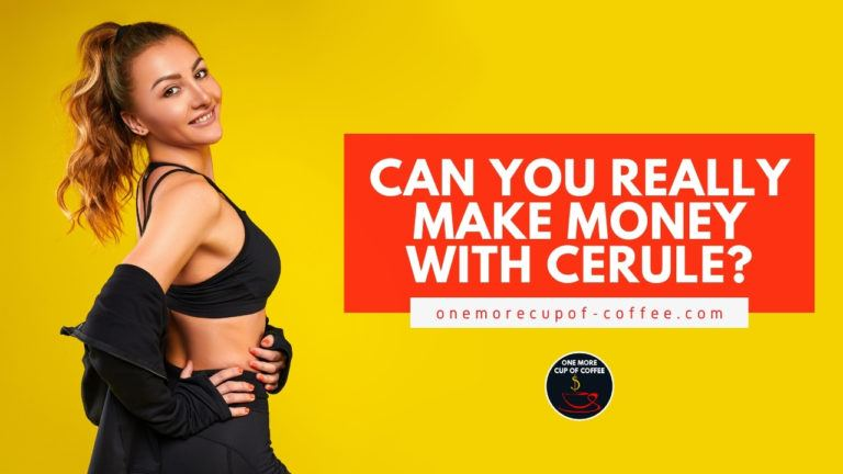 Can You Really Make Money With Cerule featured image