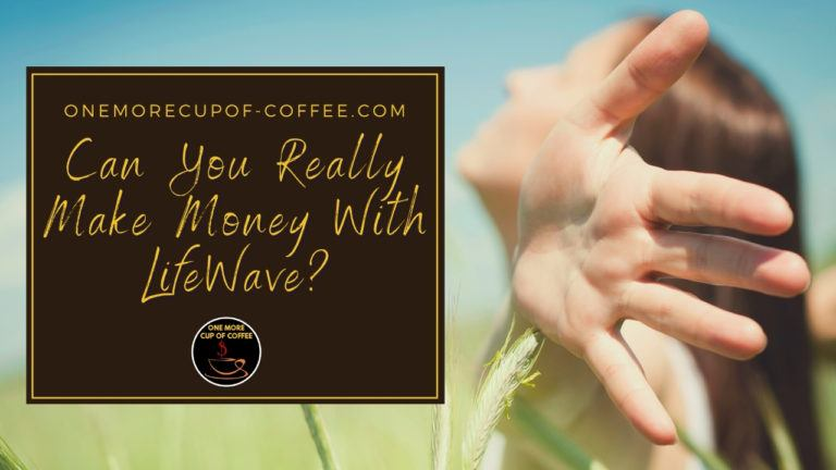 Can You Really Make Money With LifeWave featured image