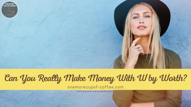 Can You Really Make Money With W by Worth featured image