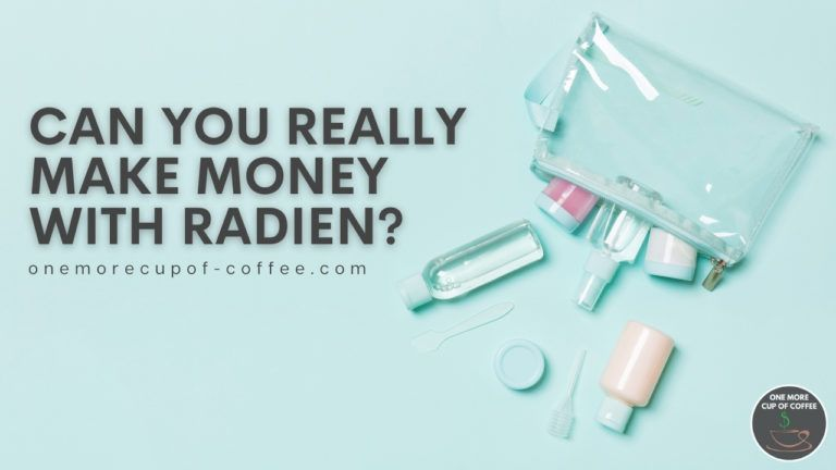 Can You Really Make Money With Radien featured image