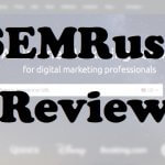 SEMRush Review: Does Your Online Business Need It?