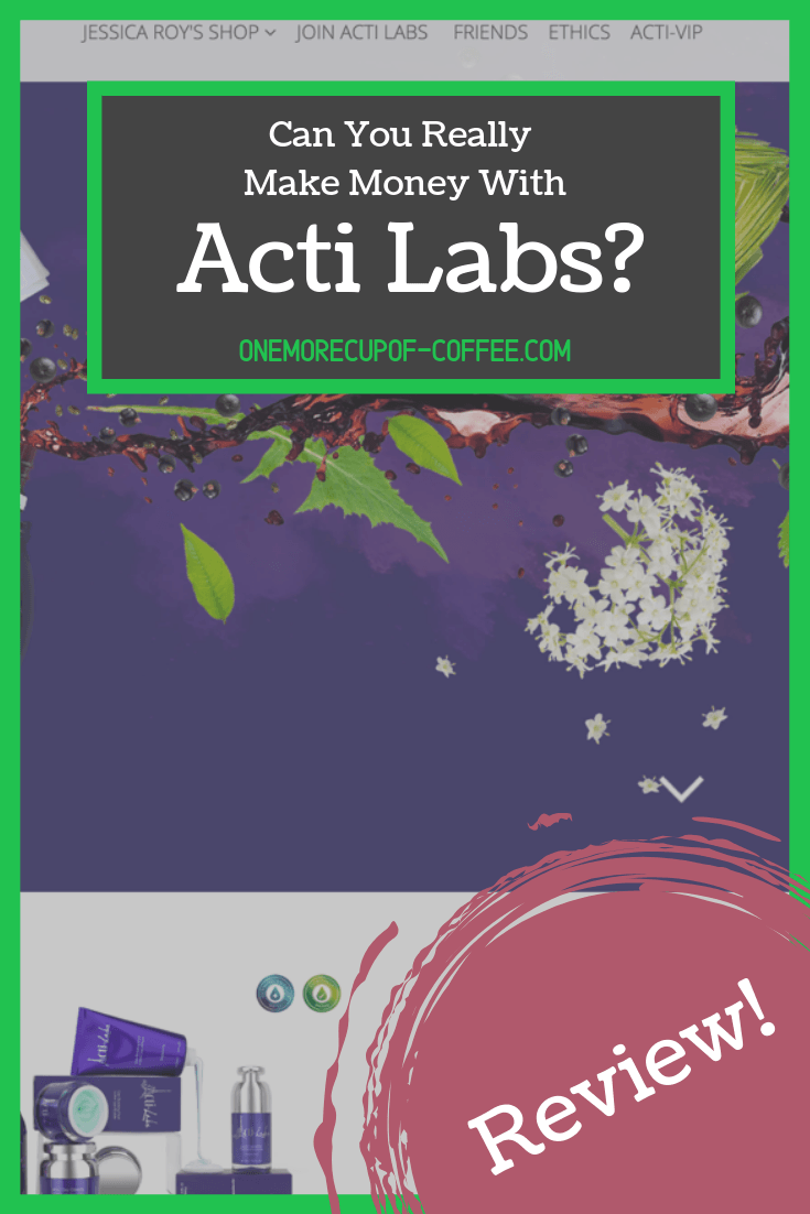 "screenshot of the acti labs website and text overlay that say, ""can you really make money with acti labs?"""