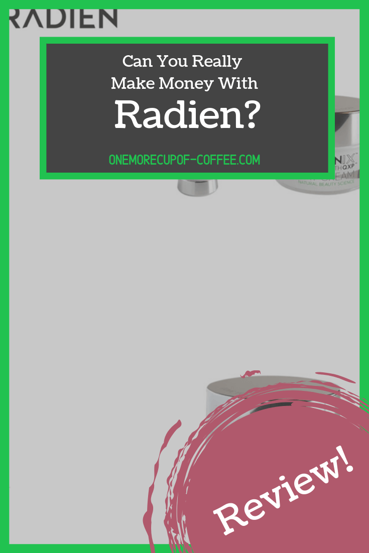 """screenshot of the radien website with text overlay that  says, """"can you really make money with radien?"""""""