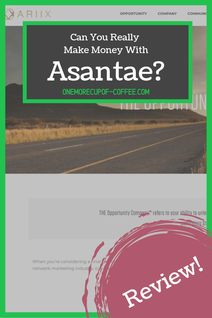 make money Asantae