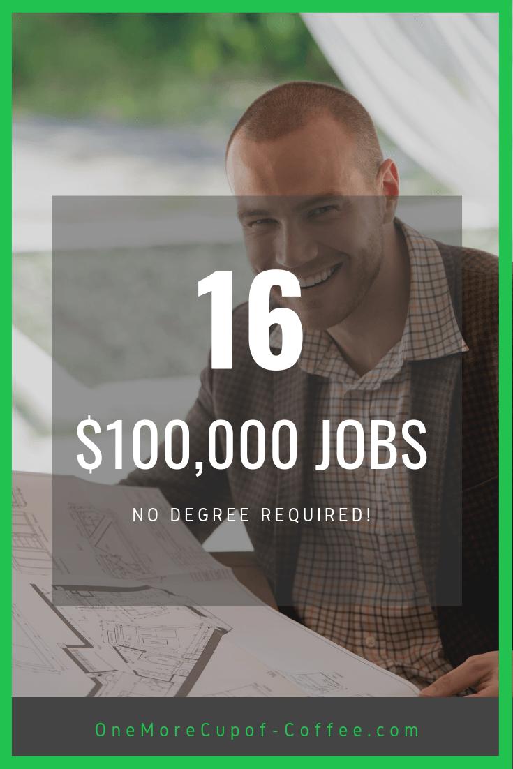 100000 dollar jobs no degree