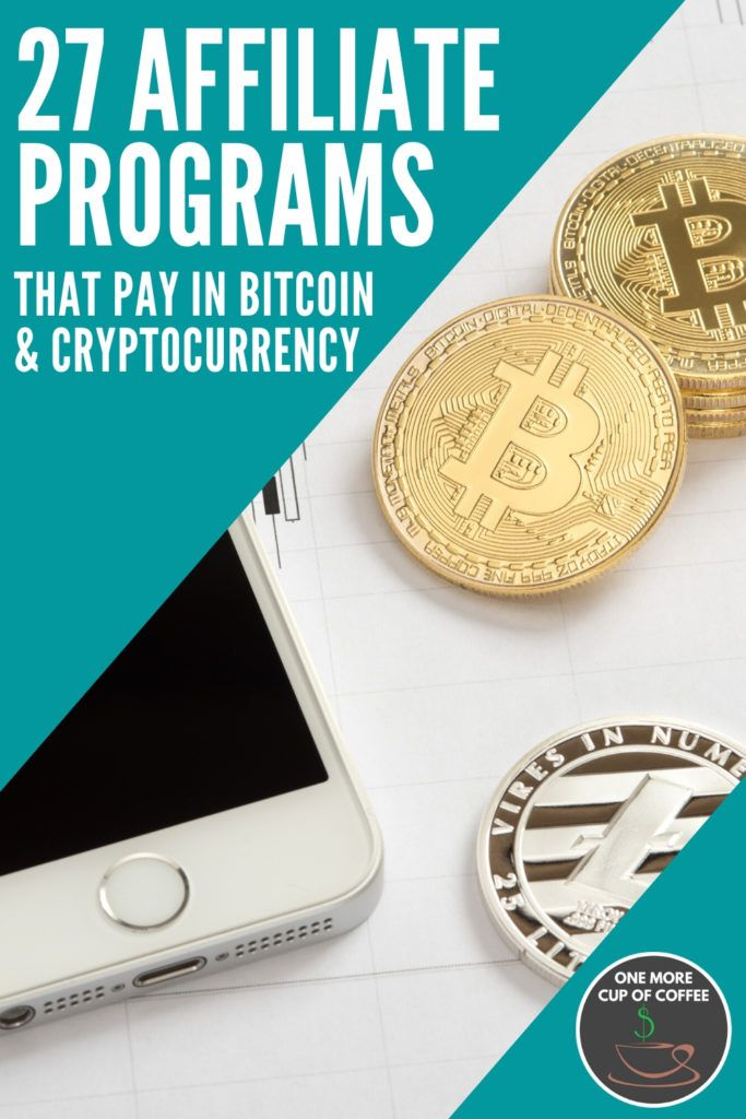 """background image of bitcoins and smartphone with overlay text """"27 Affiliate Programs That Pay In Bitcoin & Cryptocurrency"""""""
