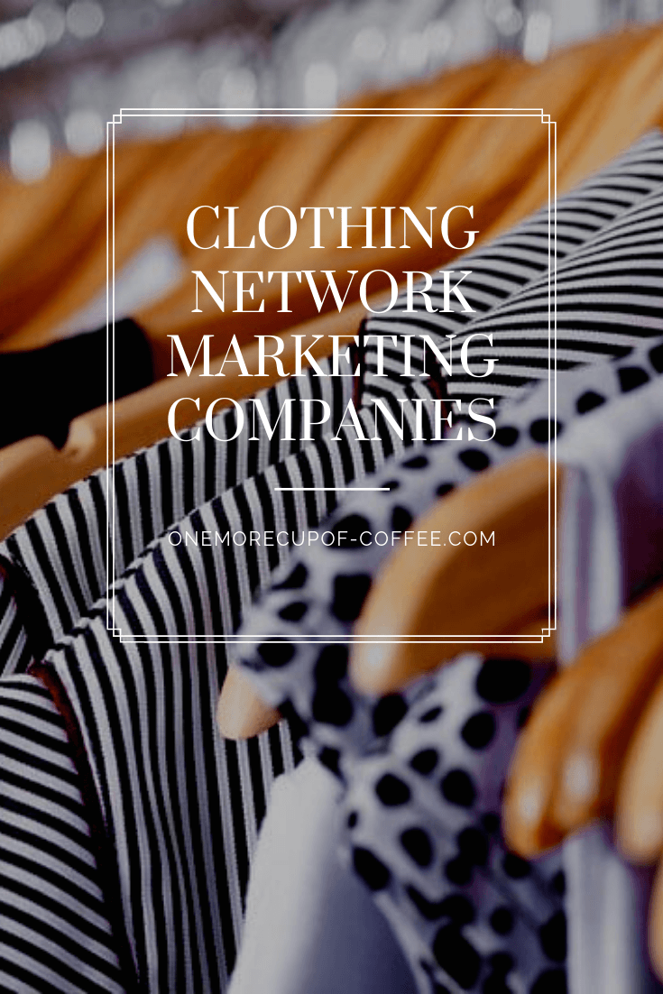 "clothing on a rack with the phrase ""Clothing Network Marketing Companies"""