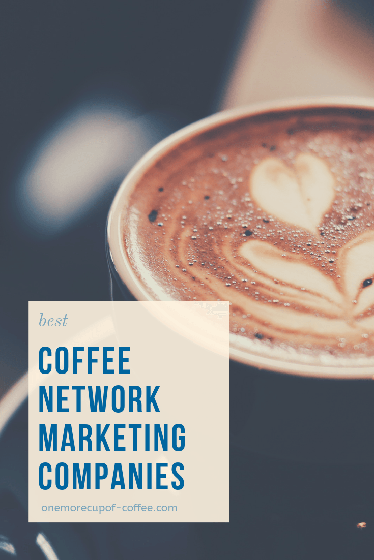 """espresso art close up with the text """"best coffee network marketing companies"""""""
